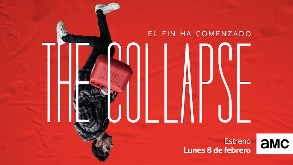 "AMC PRESENTA ""THE COLLAPSE"" LUNES  10 DE LA NOCHE"