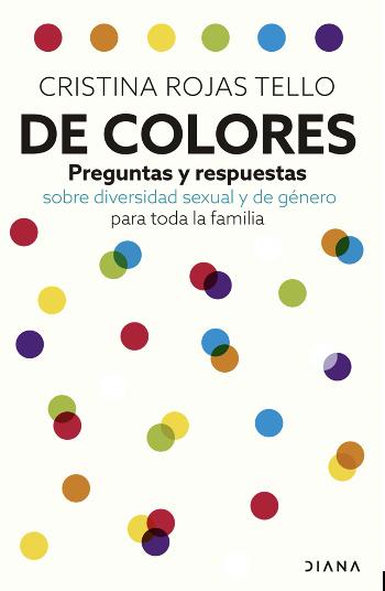 """""""DE COLORES"""" PREGUNTAS Y RESPUESTAS SOBRE DIVERSIDAD SEXUAL Y DE GÉNERO PARA TODA LA FAMILIA"""
