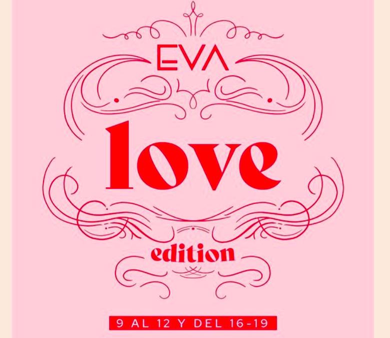 REGRESA FERIA EVA EN SU VERSIÓN LOVE EDITION  SEP 9 AL 12 SEPTIEMBRE  Y DEL 16 AL  19 DE SEPTIEMBRE